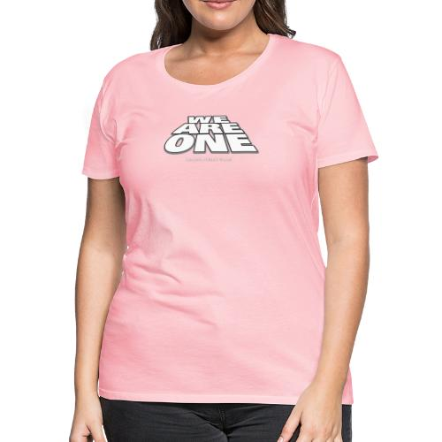 We are One 2 - Women's Premium T-Shirt