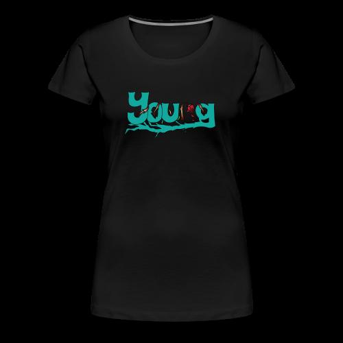 YOUNG - Women's Premium T-Shirt