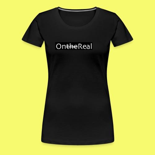 OntheReal coal - Women's Premium T-Shirt