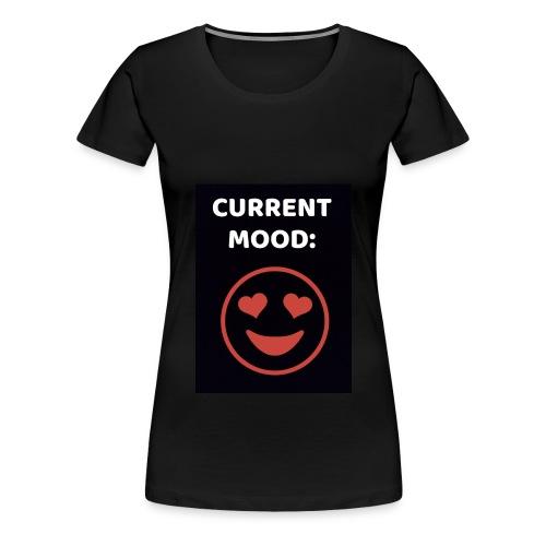 Love current mood by @lovesaccessories - Women's Premium T-Shirt