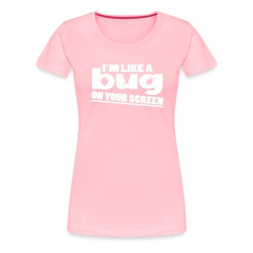 bug - Women's Premium T-Shirt