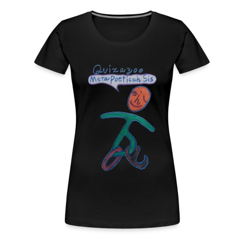 MetaPoeticahSisFull - Women's Premium T-Shirt