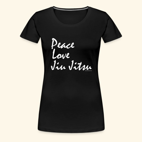 Jiu Jitsu - Peace Love wb - Women's Premium T-Shirt