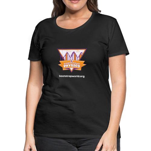 Bootstrap:Physics T-shirt - Women's Premium T-Shirt