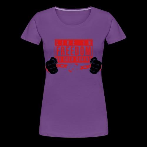 Live Free - Women's Premium T-Shirt