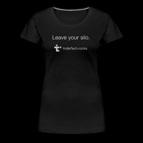 Leave Your Silo - Women's Premium T-Shirt