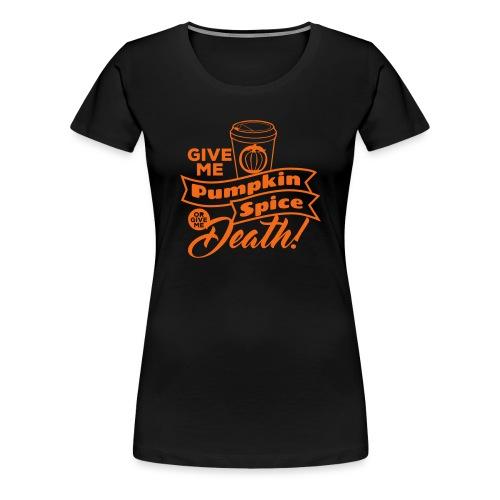 Pumpkin Spice Latte Fun - Women's Premium T-Shirt