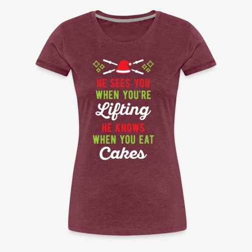 He Sees You When You're Lifting He Knows When You - Women's Premium T-Shirt