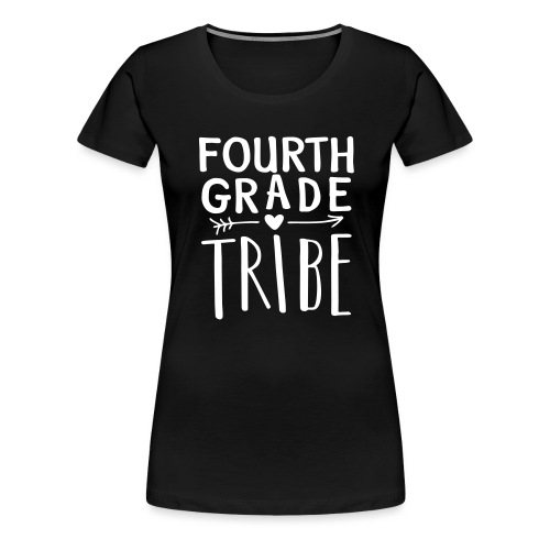 Fourth Grade Tribe Teacher Team T-Shirts - Women's Premium T-Shirt