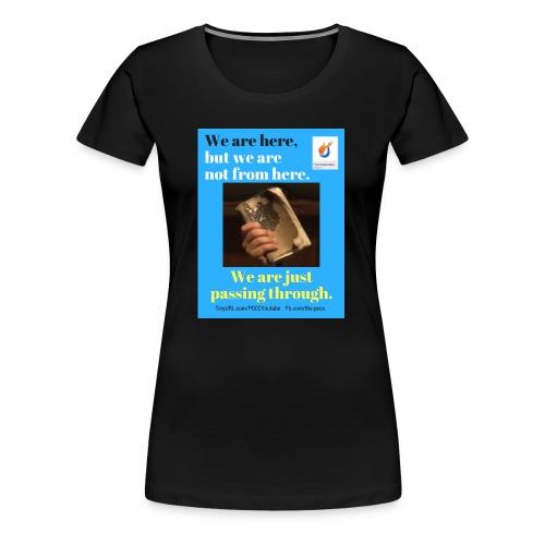 We are here POCC Pentecostals - Women's Premium T-Shirt
