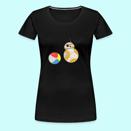 BB8's Family T-Shirt.png - Women's Premium T-Shirt