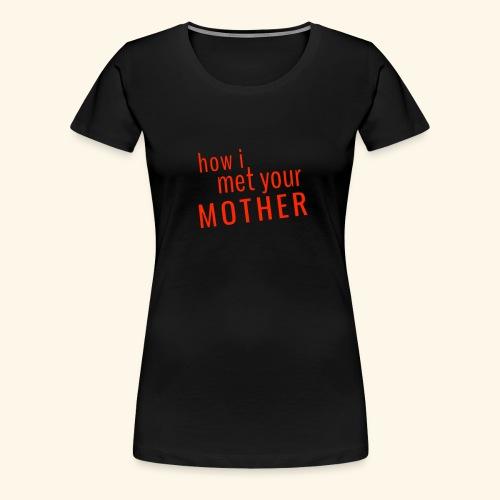 How i met your mother TV show - Women's Premium T-Shirt