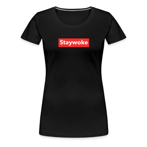 Stay woke - Women's Premium T-Shirt