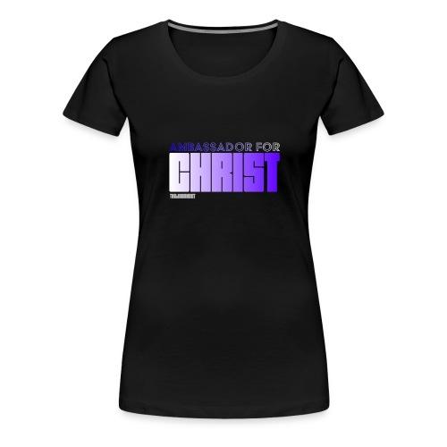 Ambassador for Christ - Women's Premium T-Shirt