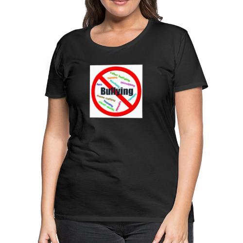 stop bully - Women's Premium T-Shirt