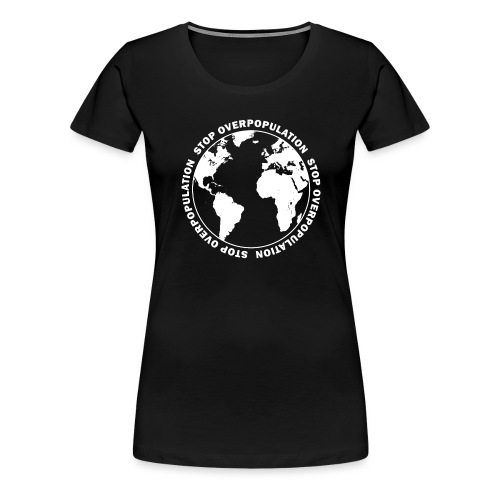 Stop Overpopulation - Women's Premium T-Shirt