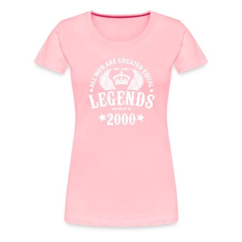 Legends are Born in 2000 - Women's Premium T-Shirt