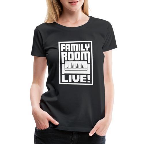 Family Room Live! - Women's Premium T-Shirt