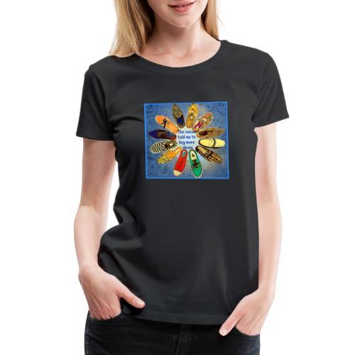 more shoes 1 2 - Women's Premium T-Shirt