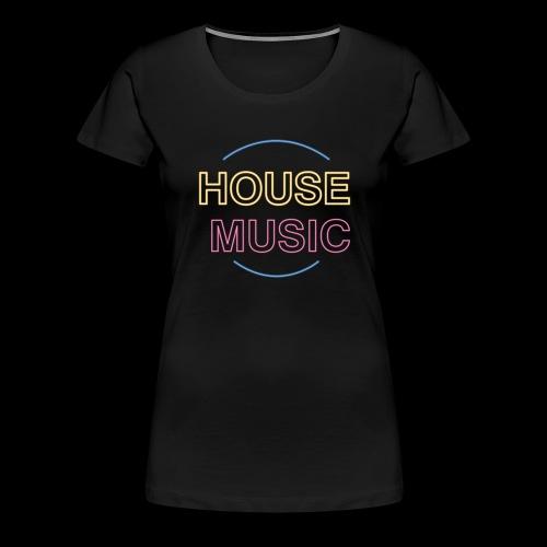House Music - Women's Premium T-Shirt