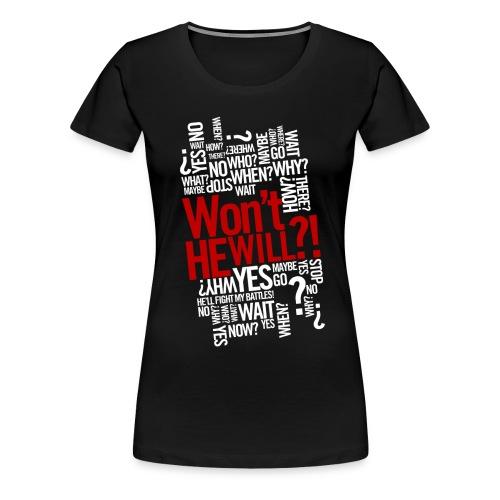 Won't He Will - Women's Premium T-Shirt