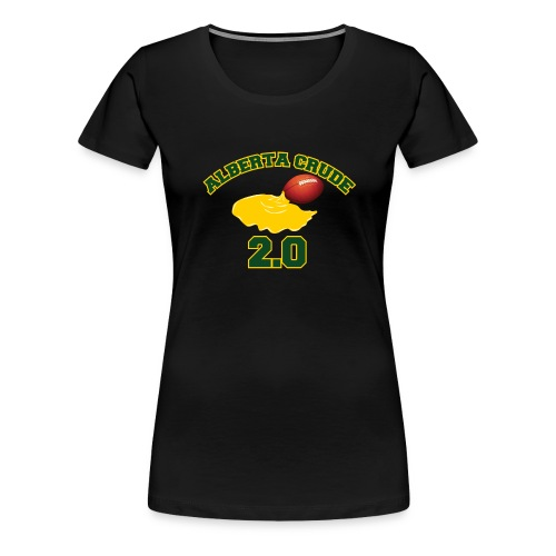 Alberta Crude 2 0 - Women's Premium T-Shirt