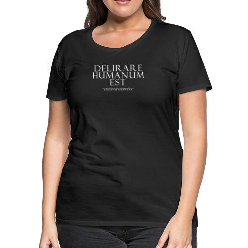 beeing mad is human - Women's Premium T-Shirt
