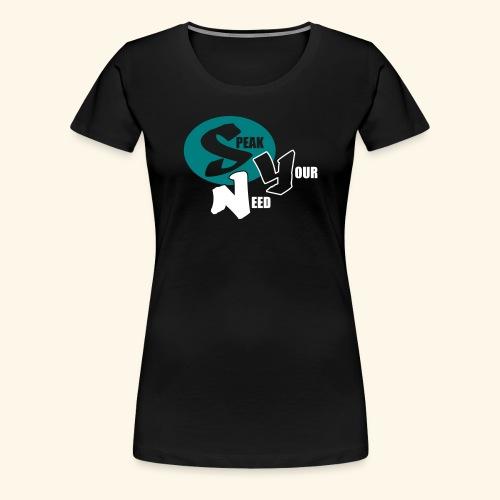 Speak Your Need Round Teal - Women's Premium T-Shirt