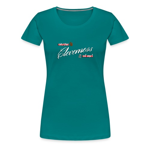 cleverness - Women's Premium T-Shirt