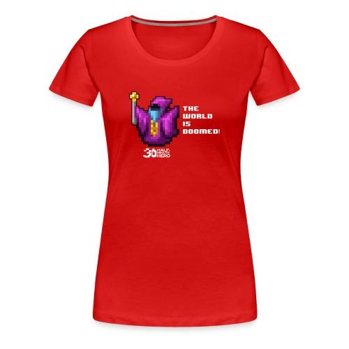 The World is Doomed! (White Text) - Women's Premium T-Shirt