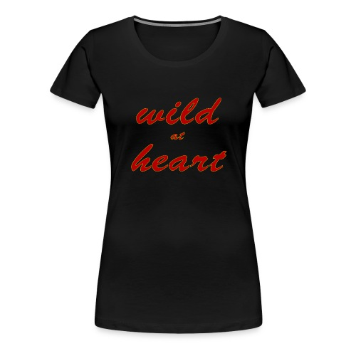 wild at heart - Women's Premium T-Shirt