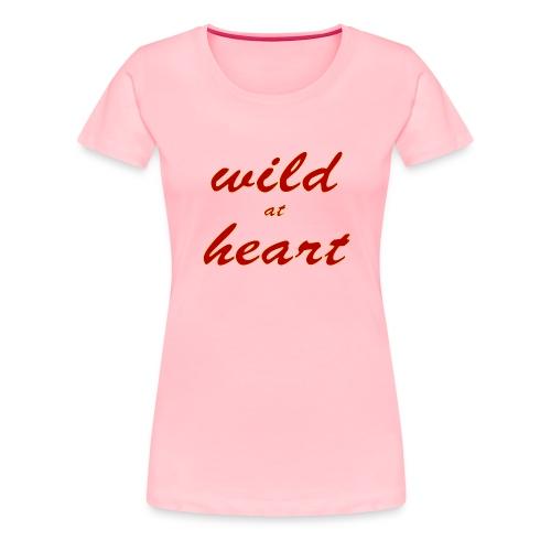 wild at heart - Women's Premium T-Shirt