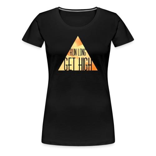 RUN LONG GET HIGH - Women's Premium T-Shirt