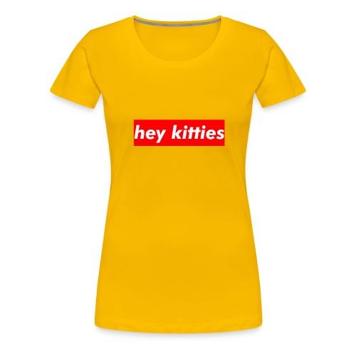 HEY KITTIES - Women's Premium T-Shirt