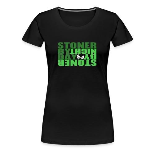 STONER BY DAY - Women's Premium T-Shirt