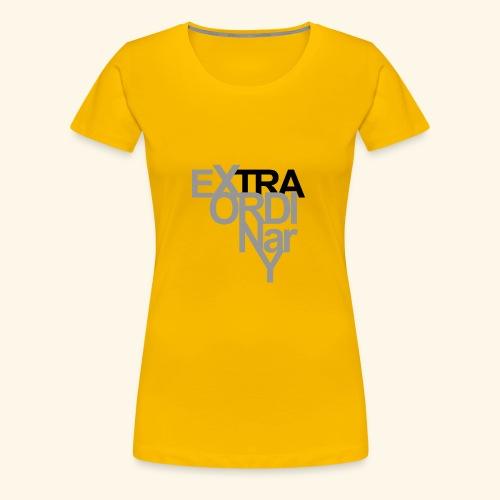 Extra Ordinary - Women's Premium T-Shirt