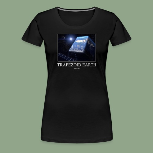 Trapezoid Earth - Women's Premium T-Shirt