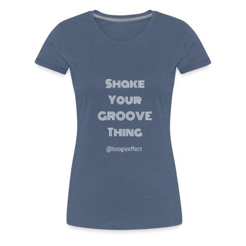 shake your groove thing white - Women's Premium T-Shirt