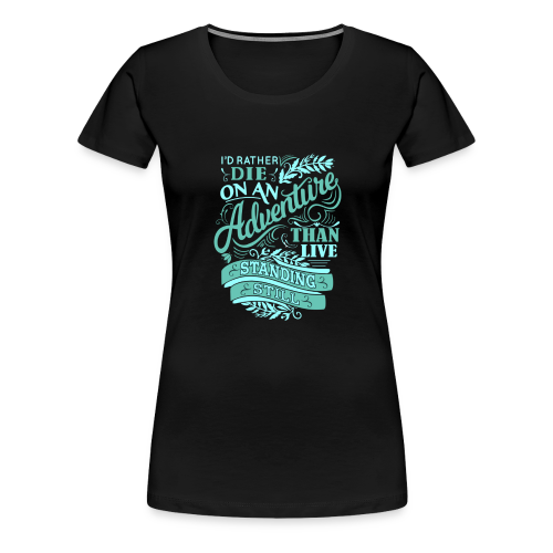 Adventure, please. - Women's Premium T-Shirt
