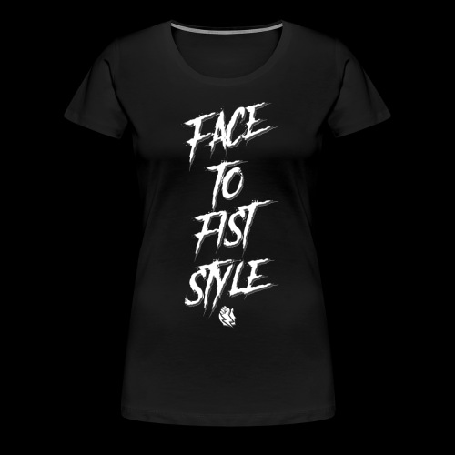 Face To Fist Style - Women's Premium T-Shirt