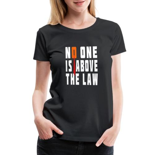 Trump Is Not Above The Law T-shirt - Women's Premium T-Shirt