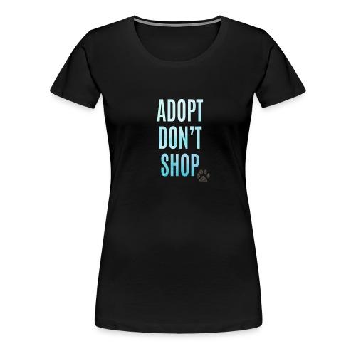 adopt don't shop blue (1) - Women's Premium T-Shirt