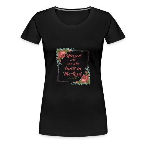 Jeremiah 17:7 - Women's Premium T-Shirt