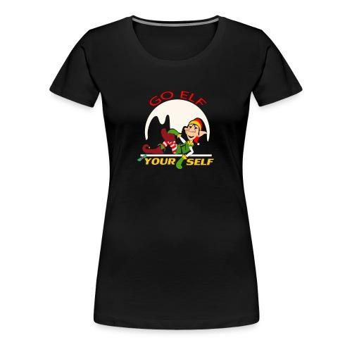 Go Elf Your self mery cristmas - Women's Premium T-Shirt
