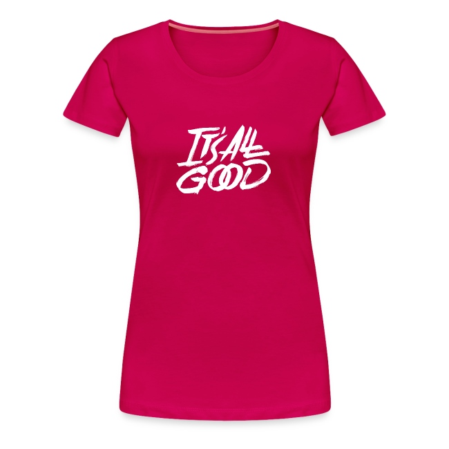 It s All Good Shirt White