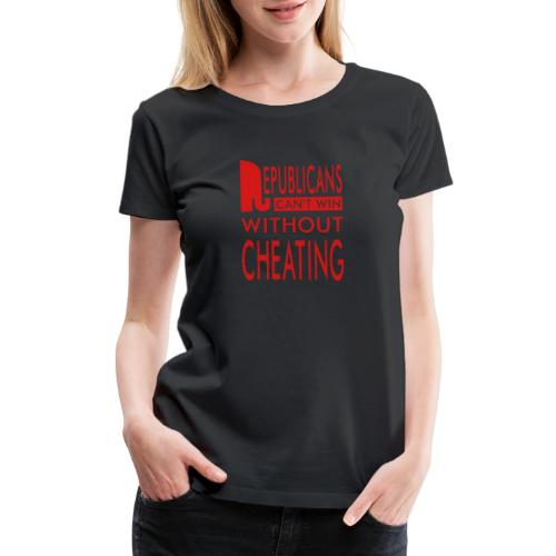 Republicans Always Cheat T-shirts - Women's Premium T-Shirt
