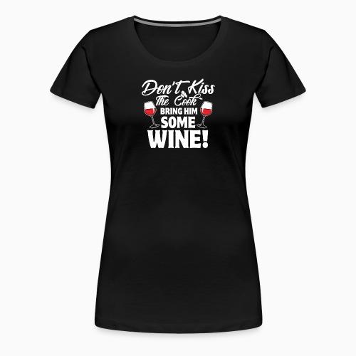Bring him some wine - Women's Premium T-Shirt