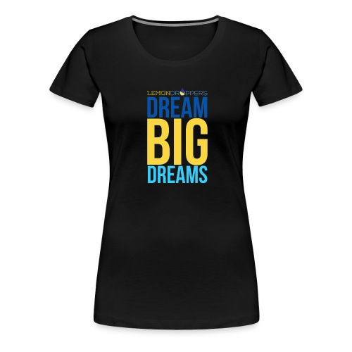 dreambigdreams - Women's Premium T-Shirt