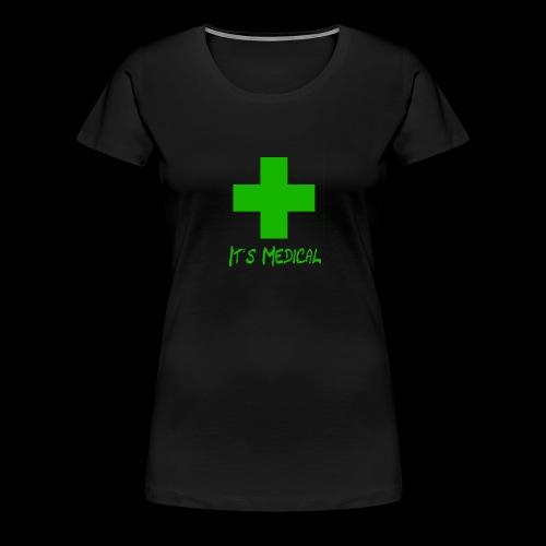 It's Medical 2 - Women's Premium T-Shirt