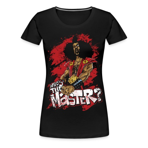 Who's The Master? - Women's Premium T-Shirt